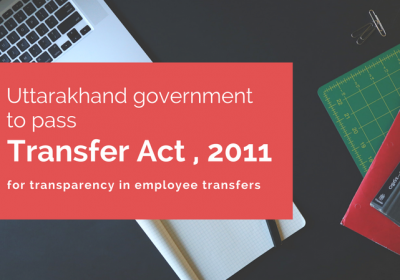 Government Employees, Get Ready! Uttarakhand to Enforce Transfer Act